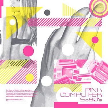 ピンク・コンピューター So 80's